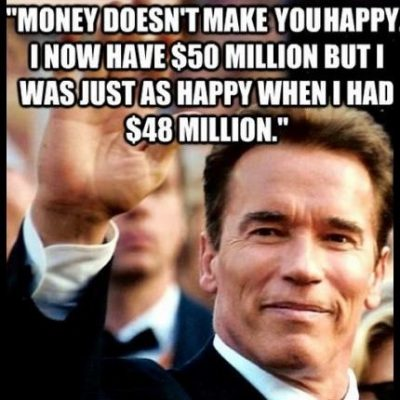 arnold-schwarzenegger-money-happiness (1)