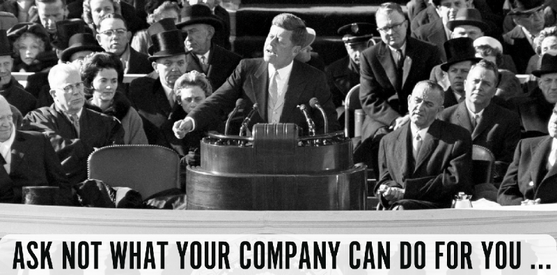 Ask Not What Your Company Can Do For You…