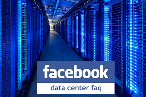 The Facebook Data Center FAQ