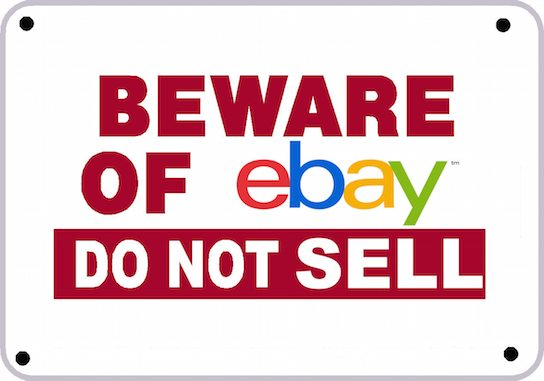Beware of eBay. Don't Sell or Why You Should Swear Off Sell on eBay.